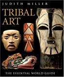Tribal Art, Judith Miller, 0756618843