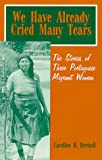 We Have Already Cried Many Tears : The Stories of Three Portuguese Migrant Women, Brettell, Caroline B., 0881338788