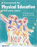 A Framework for Physical Education in the Early Years, H. K. Manners and M. E. Carroll, 0750704179