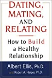 Dating, Mating, and Relating, Albert Ellis and Robert A. Harper, 0806524545