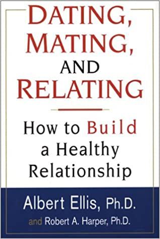 Dating mating and relating albert ellis