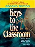 Keys to the Classroom : A Teacher's Guide to the First Month of School, Moran, Carrol and Stobbe, Judy, 0761975551