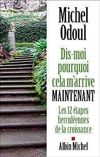 Dis-moi pourquoi cela m'arrive maintenant par Michel Odoul