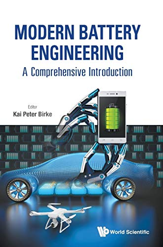Modern Battery Engineering - a Comprehensive Introduction from World Scientific