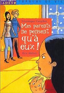 """Afficher """"Mes parents ne pensent qu'à eux !"""""""