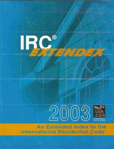 IRC Extendex 2003 An Wxtended Index To The Residential Code