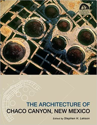 The Architecture of Chaco Canyon, New Mexico (Chaco Canyon Series) (2007-06-13)