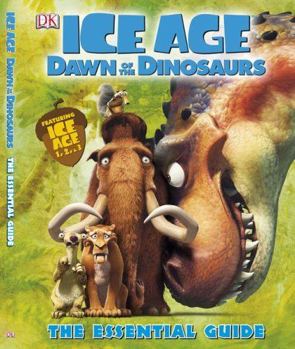 Ice Age: Dawn of the Dinosaurs Essential Guide (DK Essential Guides)