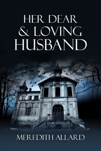 Book: Her Dear and Loving Husband (The Loving Husband Trilogy Book 1) by Meredith Allard