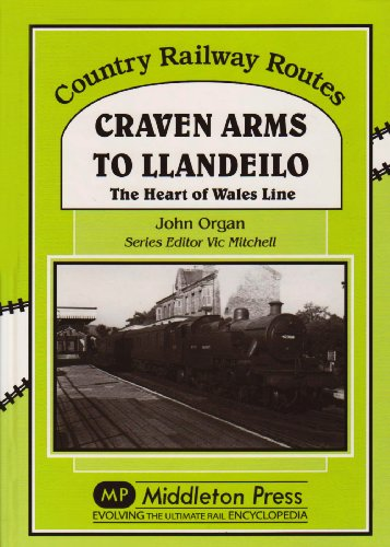 - Craven Arms to Llandeilo (Country Railway Routes)