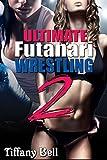 Ultimate Futanari Wrestling 2 (Dickgirl Domination Erotica)