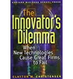 [ THE INNOVATOR'S DILEMMA WHEN NEW TECHNOLOGIES CAUSE GREAT FIRMS TO FAIL BY CHRISTENSEN, CLAYTON M.](AUTHOR)HARDBACK