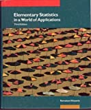 Elementary Statistics in a World of Applications, Khazanie, Ramakant, 0673167518