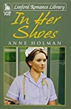 In Her Shoes (Linford Romance Library) by Anne Holman (2012-02-01)