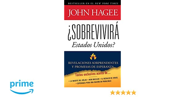 Sobrevivira Estados Unidos: Revelaciones sorprendentes y promesas de esperanza: John Hagee: 9781451624229: Amazon.com: Books