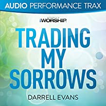 Trading My Sorrows [High Key Without Background Vocals]