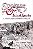 Spokane and the Inland Empire: An Interior Pacific Northwest Anthology (2005-10-01)
