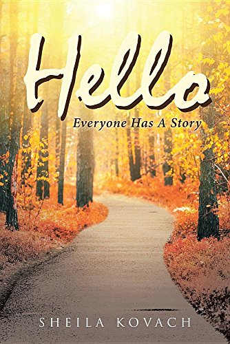 Hello, Everyone Has A Story