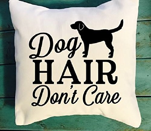 Dog hair don't care throw pillow, Dog Lover pillows, Dog throw pillows