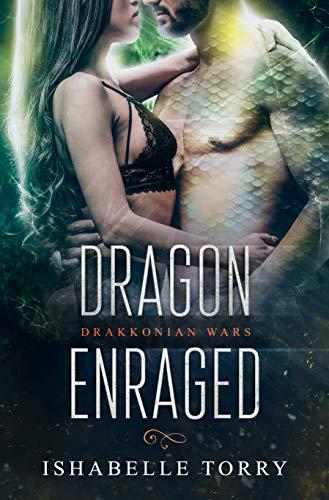 Dragon Enraged: A Dragon Shifter Scifi Romance (Drakkonian Wars Book 2)