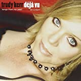 Deja Vu: Songs From My Past by Trudy Kerr