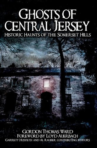 - Ghosts of Central Jersey: Historic Haunts of the Somerset Hills (Haunted America)