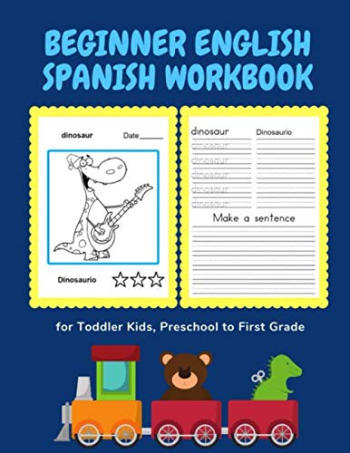 Beginner English Spanish Workbook for Toddler Kids, Preschool to First Grade: Easy bilingual flash cards learning games for children to learn basic ... writing (Ingles Español) (Spanish ()