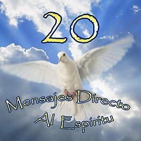 Amazon.com: 20 Mensajes Directo al Espiritu: 20 Mensajes Directo al