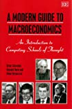 A Modern Guide to Macroeconomics : An Introduction to Competing Schools of Thought, Snowdon, Brian and Vane, Howard, 1852788828