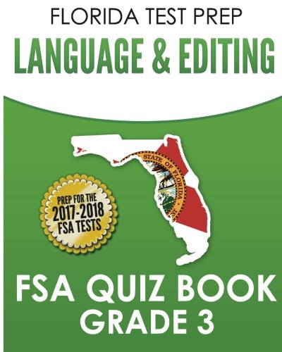 FLORIDA TEST PREP Language & Editing FSA Quiz Book Grade 3: Preparation for the Florida Standards Assessments (FSA)