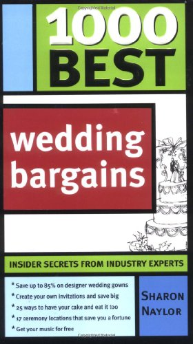 1000 Best Wedding Bargains: Insider Secrets from Industry Experts! by Sourcebooks