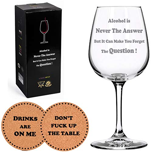 Alcohol is Never The Answer Funny Wine Glass + Drink Coaster - Unique novelty Christmas Gift Idea for Women or Men - Perfect Bachelors parties and birthdays 15 oz Premium quality and dishwasher safe