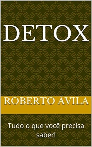 Detox : Tudo o que você precisa saber!