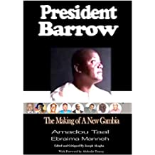 President Barrow: The Making of A New Gambia