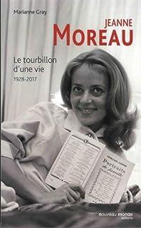 Jeanne Moreau : le tourbillon d'une vie