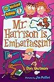 Mr. Harrison Is Embarrassin'! (My Weirder School, Book 2)