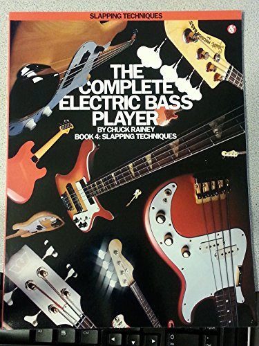 The Complete Electric Bass Player: Slapping Techniques (The Complete Electric Bass Player Series)