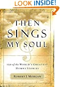 #6: Then Sings My Soul: 150 of the World's Greatest Hymn Stories