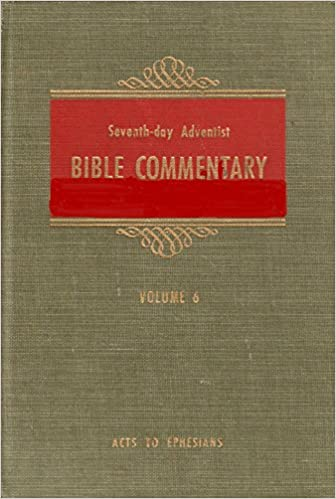 Seventh Day Adventist Bible Commentary Vol 6 Acts-Ephesians: Editor