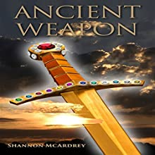 Ancient Weapon Audiobook by Shannon McArdrey Narrated by K.M. Sayer