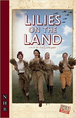 Lilies On The Land (NHB Modern Plays) by The Lion's Part (6-Jun-2010)