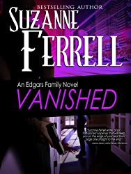 VANISHED, A Romantic Suspense Novel (Edgars Family Novels Book 4)