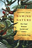 """Finalist for the 2009 Los Angeles Times Book Prize in Science and Technology. """"A lively blend of popular scientific history and cultural criticism.""""―New York Times Book Review Biologist Carol Kaesuk Yoon explores the historical tension..."""