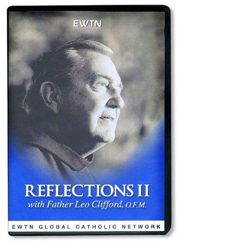 REFLECTIONS VOLUME TWO* W/FR. LEO CLIFFORD* AN EWTN 1-DISC - Disc Fr