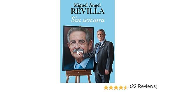Sin censura eBook: Miguel Ángel Revilla: Amazon.es: Tienda Kindle