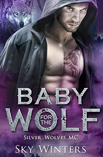 Baby for the Wolf (Silver Wolves MC Book 3) by [Winters, Sky]