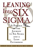 Leaning Into Six Sigma : A Parable of the Journey