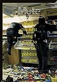 Mute: Vol3. No.2: 'Politics My Arse' (Mute Magazine)