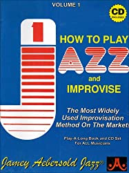 How to Play Jazz & Improvise. Volume 1 [Play-A-Long Book & Recording Set for All Instruments]