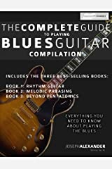 The Complete Guide to Playing Blues Guitar: Compilation (Play Blues Guitar) (Volume 4) Paperback